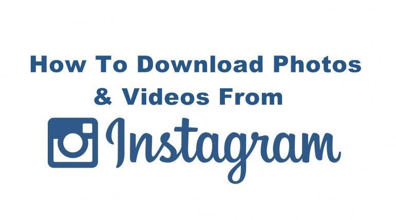 How To Download Photos & Videos From Instagram