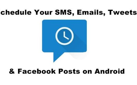 Schedule Your SMS, Emails, Tweets & Facebook Posts on Android