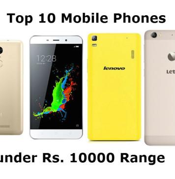 Top 10 Mobile Phones under Rs 10000 Range