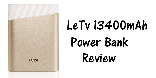 LeTv 13400mah Power Bank Review