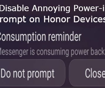 How to Disable Annoying Power-intensive prompt on Honor Devices